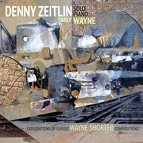 Denny Zeitlin Early Wayne Explorations Of