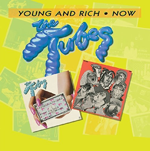 Tubes Young & Rich Now