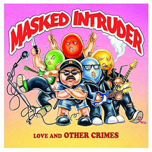 Masked Intruder Love & Other Crimes