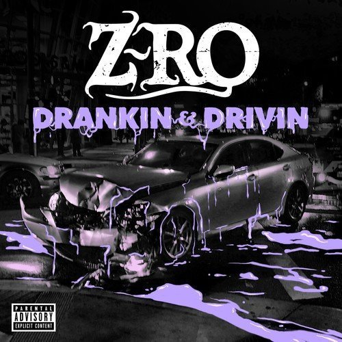 Z Ro Drankin' & Drivin' Explicit Version