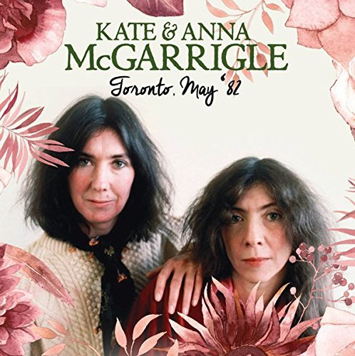 Kate & Anna Mcgarrigle Toronto May '82