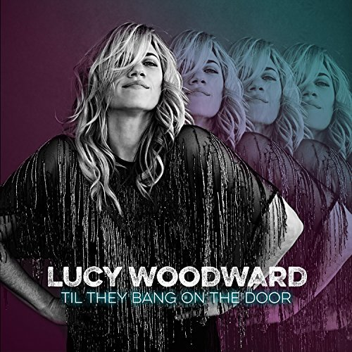 Lucy Woodward Til They Bang On The Door