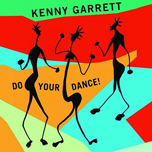 Kenny Garrett Do Your Dance