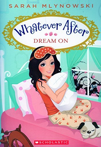 Sarah Mlynowski Whatever After Dream On