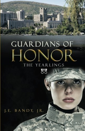 J. E. Bandy Jr. Guardians Of Honor The Yearlings