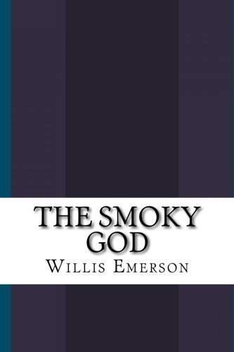 Willis George Emerson The Smoky God