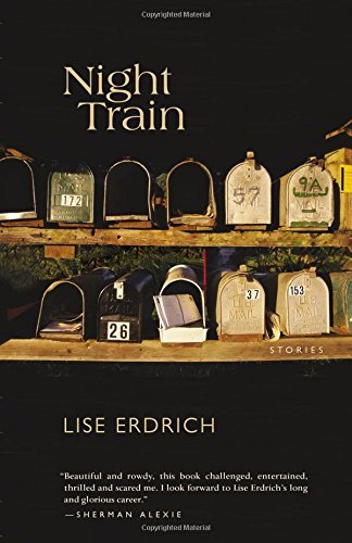 Lise Erdrich Night Train Stories