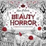 Alan Robert The Beauty Of Horror A Goregeous Coloring Book
