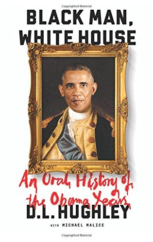 D. L. Hughley Black Man White House An Oral History Of The Obama Years
