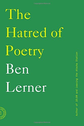 Ben Lerner The Hatred Of Poetry