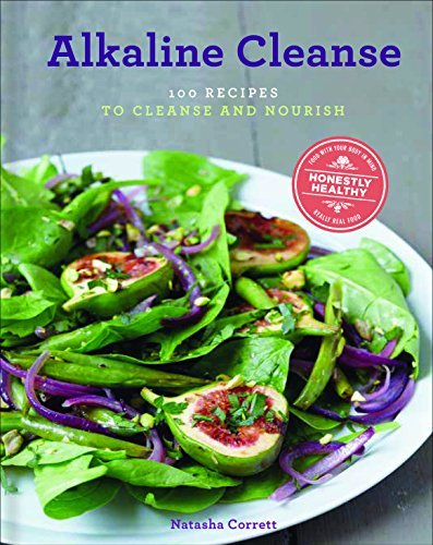 Natasha Corrett Alkaline Cleanse 100 Recipes To Cleanse And Nourish