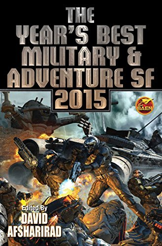 David Afsharirad The Year's Best Military & Adventure Sf 2015 Volu