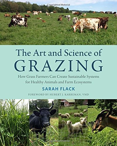 Sarah Flack The Art And Science Of Grazing How Grass Farmers Can Create Sustainable Systems