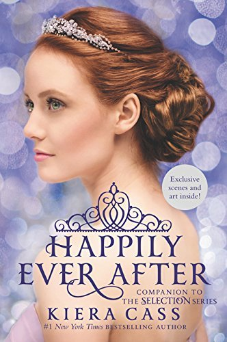Kiera Cass Happily Ever After Companion To The Selection Series