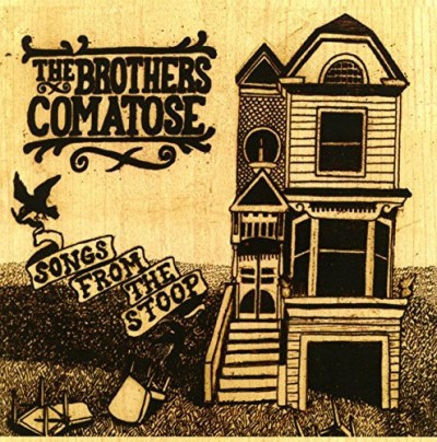 Brothers Comatose Songs From The Stoop Explicit Version