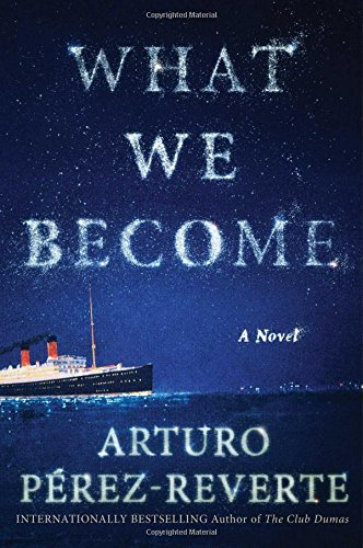 Arturo Perez Reverte What We Become