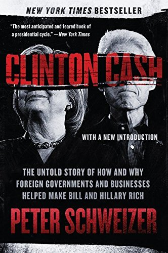 Peter Schweizer Clinton Cash The Untold Story Of How And Why Foreign Governmen
