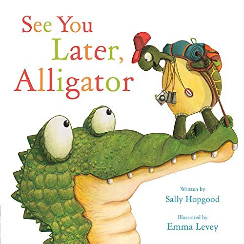 Sally Hopgood See You Later Alligator