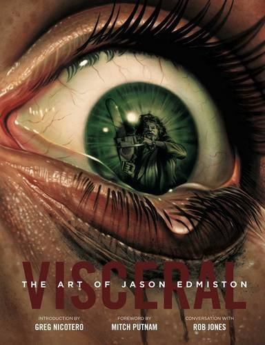 Jason Edmiston Visceral The Art Of Jason Edmiston