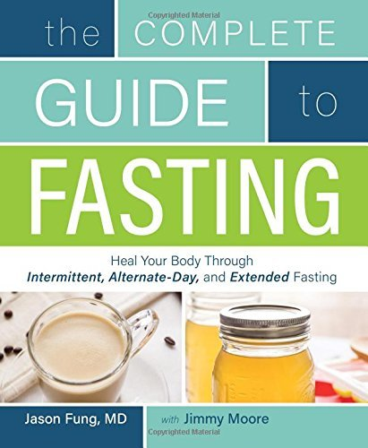 Jimmy Moore The Complete Guide To Fasting Heal Your Body Through Intermittent Alternate Da