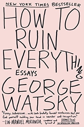 George Watsky How To Ruin Everything Essays