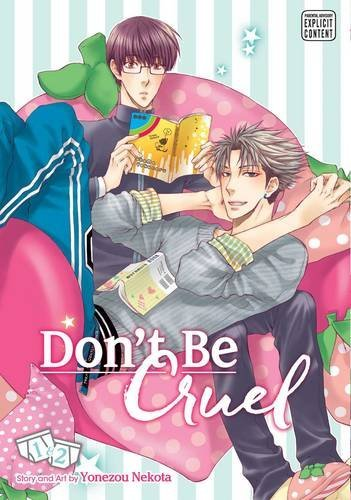 Yonezou Nekota Don't Be Cruel 2 In 1 Edition Volume 1 Includes Vols. 1 & 2