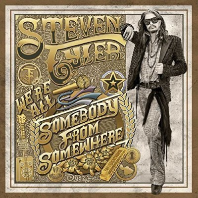 Steven Tyler We're All Somebody From Somewh