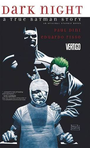 Paul Dini Dark Night A True Batman Story
