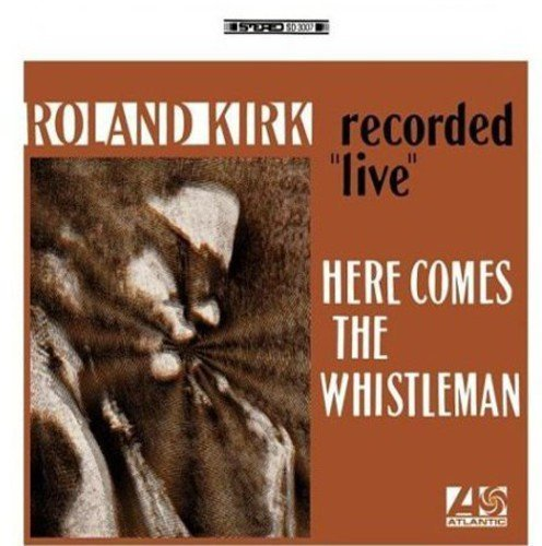 Roland Kirk Here Comes The Whistleman