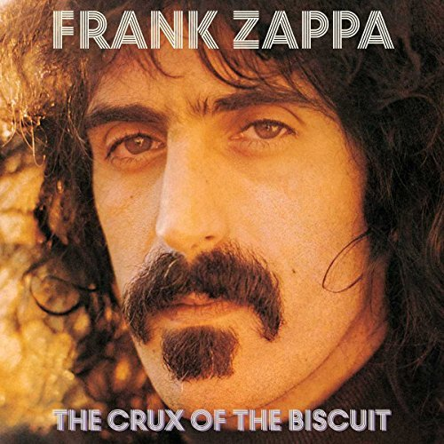 Frank Zappa Crux Of The Biscuit