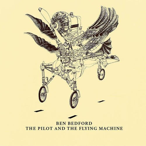 Ben Bedford Pilot And The Flying Machine