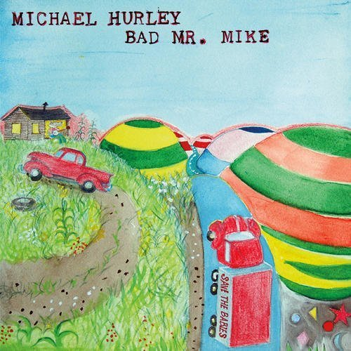 Michael Hurley Bad Mr. Mike Lp