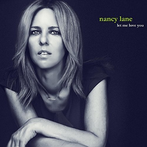 Nancy Lane Let Me Love You