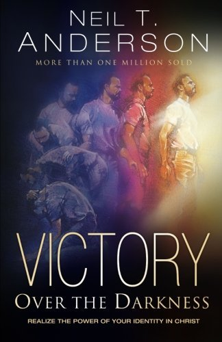 Neil T. Anderson Victory Over The Darkness Realize The Power Of Your Identity In Christ 0002 Edition;