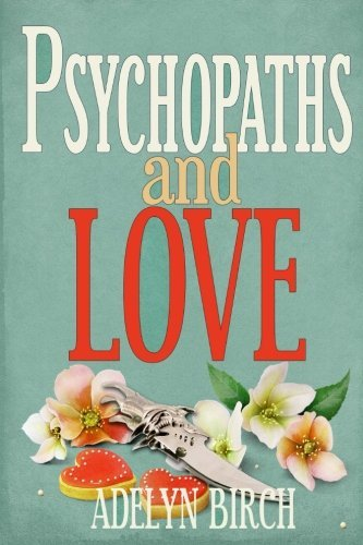 Adelyn Birch Psychopaths And Love Psychopaths Aren't Capable Of Love. Find Out What
