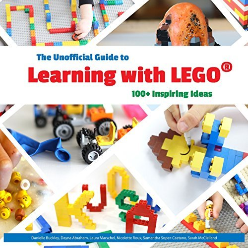 Dayna Abraham Danielle Buckley The Unofficial Guide To Learning With Lego(r) 100+ Inspiring Ideas Book 1
