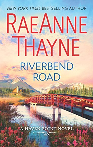 Raeanne Thayne Riverbend Road A Second Chance Romance Novel