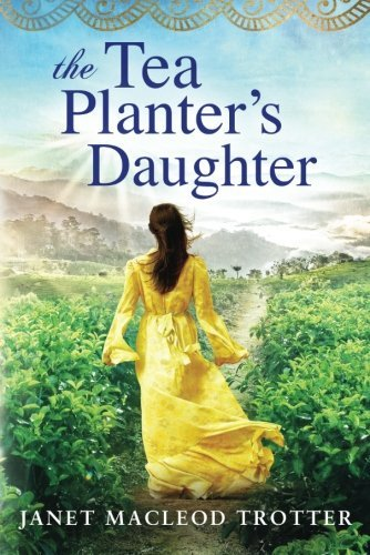 Janet Macleod Trotter The Tea Planter's Daughter