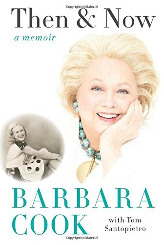 Barbara Cook Then And Now A Memoir