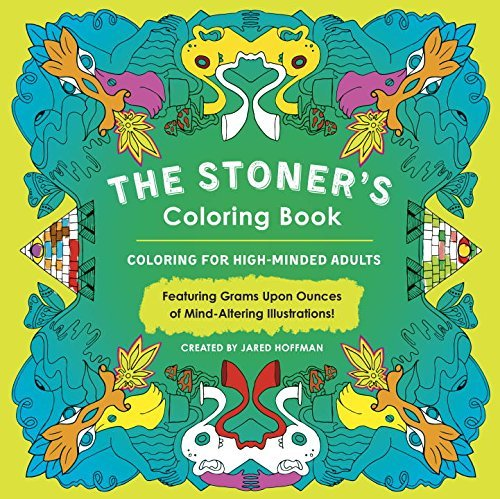Jared Hoffman The Stoner's Coloring Book Coloring For High Minded Adults