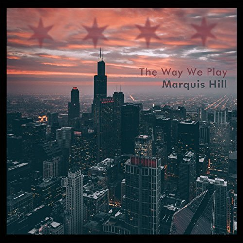 Marquis Hill The Way We Play