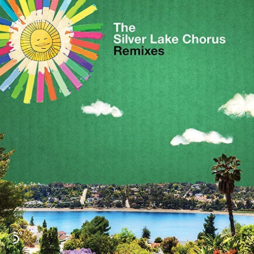 Silver Lake Chorus Remixes