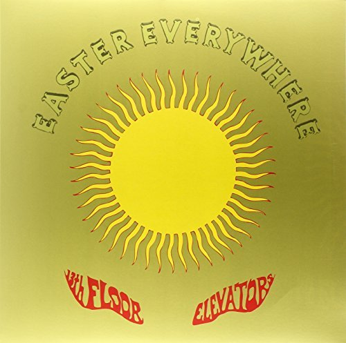 13th Floor Elevators Easter Everywhere