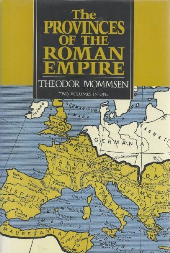 William P. Dickson Theodor Mommsen The Provinces Of The Roman Empire From Caesar To Diocletian