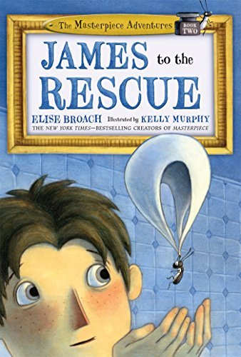 Elise Broach James To The Rescue The Masterpiece Adventures Book Two