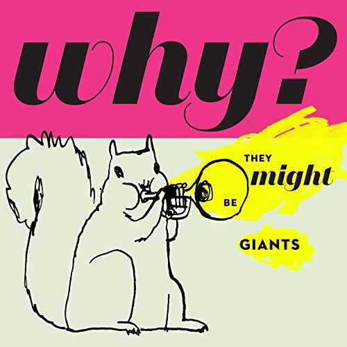 They Might Be Giants Why