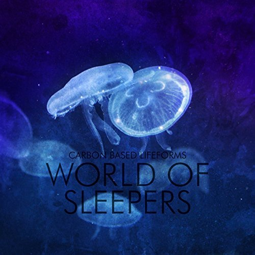 Carbon Based Lifeforms World Of Sleepers