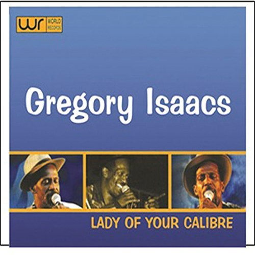 Gregory Isaacs Lady Of Your Calibre