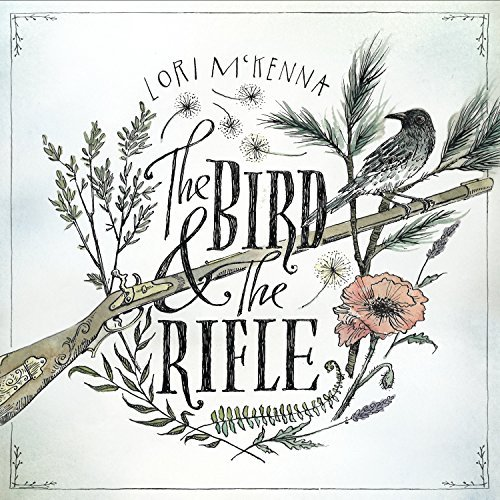 Lori Mckenna Bird & The Rifle