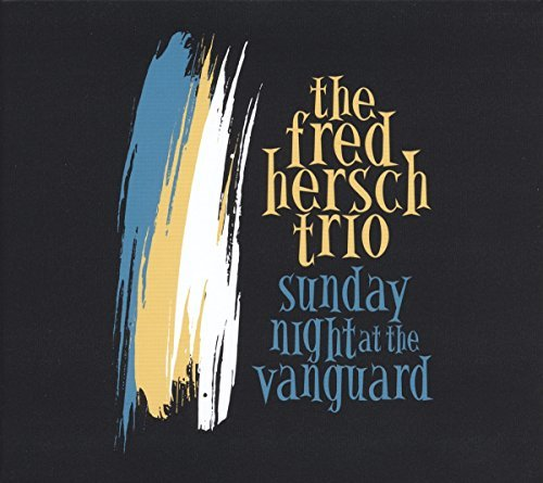 Fred Trio Hersch Sunday Night At The Vanguard